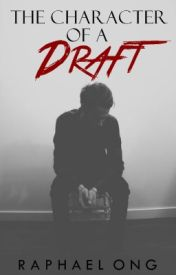 The Character of a Draft by Phaecang