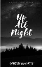 Up All Night || Chardre Lenevries by ZosiaZientarska