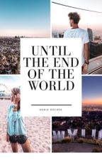 Until the end of the world by marie_rocher