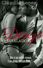 Desejo Avassalador- REVISANDO by NegaahLopes