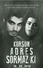 KURŞUN ADRES SORMAZ Kİ by tek_ask_Adrian