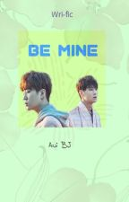[Wri-fic] [2Jae] BE MINE by BBJJ9496