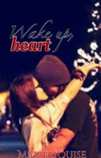 Wake up heart by MarielLouise23