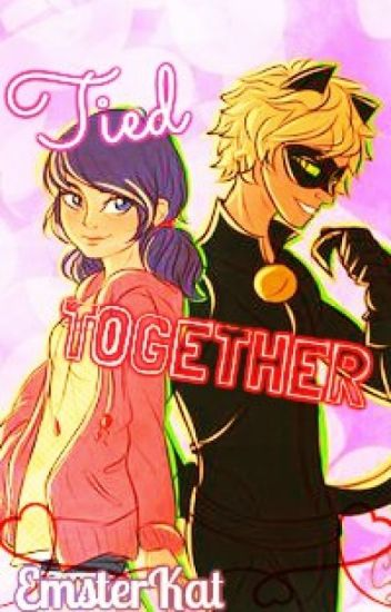 Tied Together {MariChat fan fic}