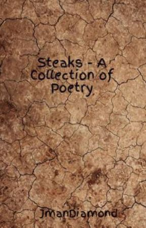 Steaks - A Collection of Poetry by JmanDiamond