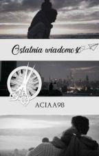 Ostatnia wiadomość by Aciaa98