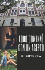 Todo Comenzo Con Un Acepto by Cellignamymundo