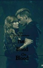 TMI: Blood On Blood by MariannaWinchester