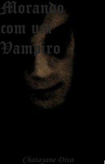 Morando Com Um Vampiro