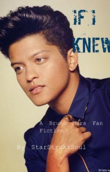 If I Knew [Bruno Mars Fan Fiction]