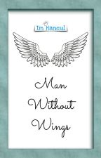 Man Without Wings  by sasiilena