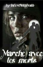 Marche Avec Les Morts \\Terminé// by InLoveWithDeath