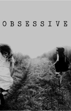 OBSESSIVE by Crazymuzmuz