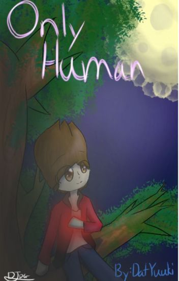 Only Human (Sequal to Monster)