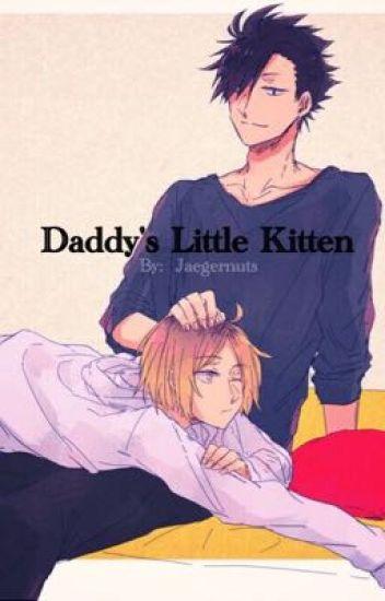 Daddy's Little Kitten ||KuroKen|| - 🌙 - Wattpad