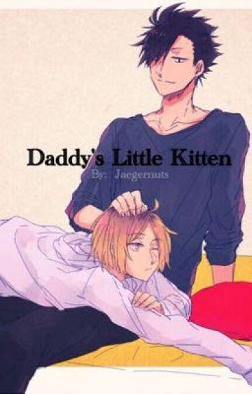 Daddy's Little Kitten ||KuroKen||