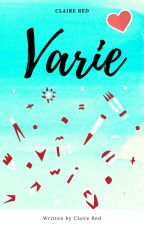 Varie by ClaireRed003