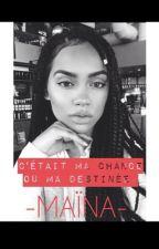 Maïna- C'était ma chance, ou ma destinée by Imany_