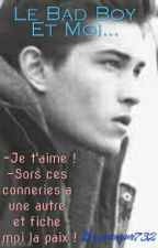 Le Bad Boy Et Moi... by anonyme732