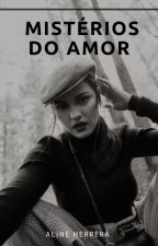 Mistérios do amor by AnyHerrera15