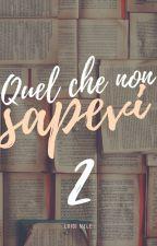 Quel che non sapevi 2 by LuigiMele-