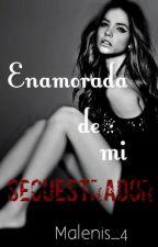 Enamorada de mi Secuestrador [EDITANDO] by Malenis_4
