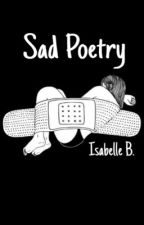 Sad Poetry by IsabelleBowers