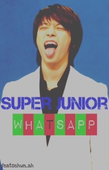 Super Junior Whatsapp ( ͡° ͜ʖ ͡°)