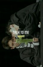 Talk To Me ;; VHope (DISCONTINUED) by vottomtae_