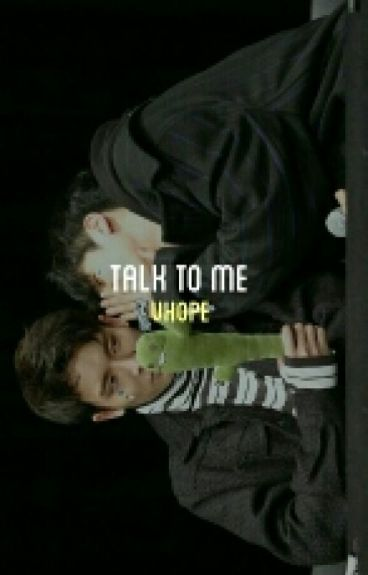 Talk To Me ;; VHope (DISCONTINUED)