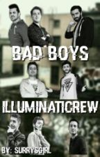 Bad Boys - Illuminati Crew by SurrysGirl