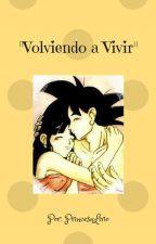 VOLVIENDO A VIVIR by PrincesaLirio