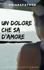Un Dolore che sa d'Amore -in REVISIONE- by Kleos15