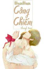 🔞[HunHan Edit]1🔞[H Văn]🔞 Công Chiếm  by Cheryl_seni