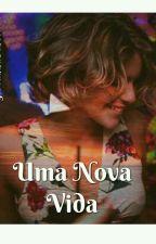 Uma Nova Vida (Livro 3) by GiovannaAndrade3