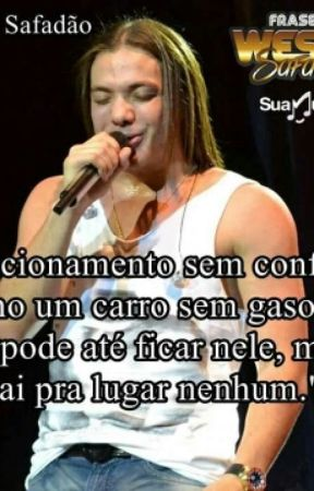 Frases De Wesley Safadão Frases De Musicas De Wesley Safadao Wattpad