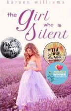The Girl Who Is Silent (#Wattys2017) by cellowarrior13