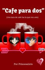 CAFÉ PARA DOS by PrincesaLirio