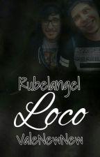 loco || rubelangel by ValeNewNew