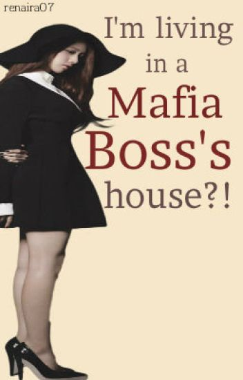 I'm living in a Mafia boss's house!?