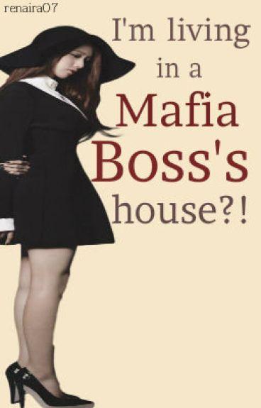 I'm living in a Mafia boss's house!?