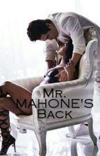 Mr. Mahone's Back #Wattys2016 by pro_mahomie