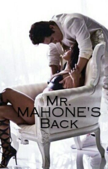 Mr. Mahone's Back #Wattys2016