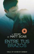 Entre tus brazos© by MattSCar