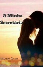 A Minha Secretária  by yasmim_xavieer