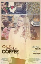 one more coffee » z.m. by allaysbooks