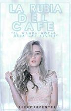 La rubia del café-Lucaya  by FeerCarpenter