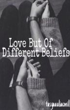 Love But Of Different Beliefs by tasyaauliacmilla