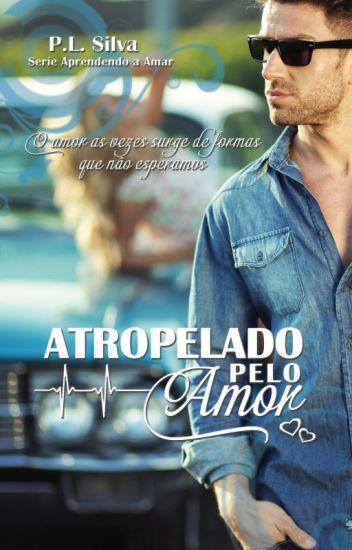Atropelado Pelo Amor - Completo Até 31/03