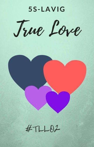 True Love {TLLO #2} (Sin Editar)